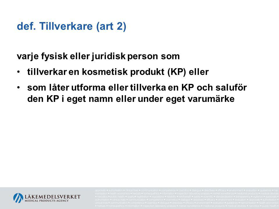 def. Tillverkare (art 2) varje fysisk eller juridisk person som