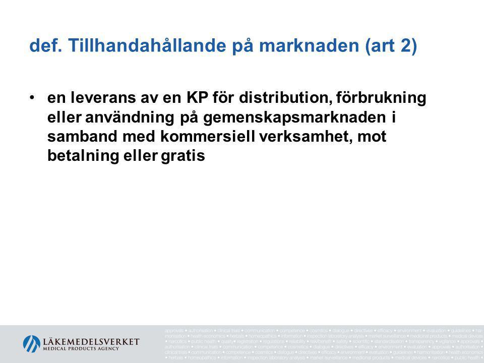 def. Tillhandahållande på marknaden (art 2)