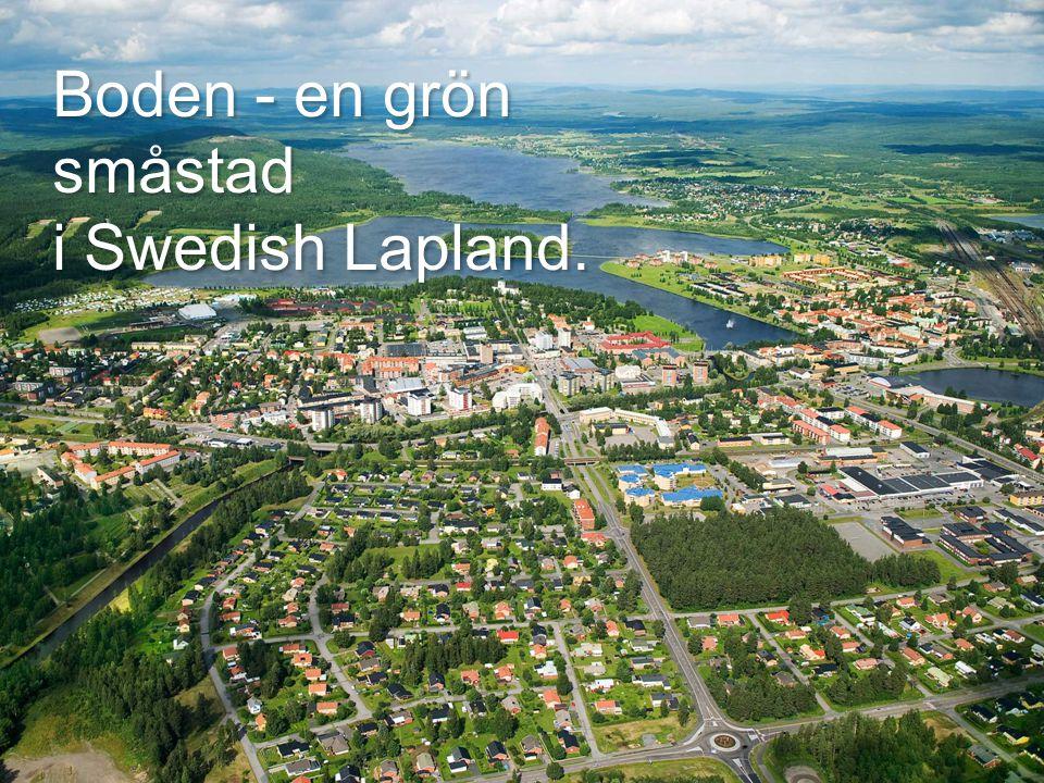 Boden - en grön småstad i Swedish Lapland.
