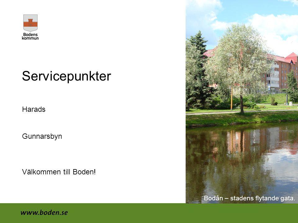 Servicepunkter Harads Gunnarsbyn Välkommen till Boden!