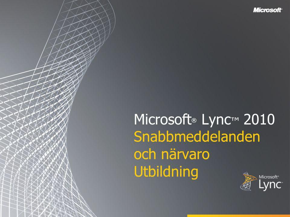 Microsoft® Lync™ 2010 Snabbmeddelanden och närvaro Utbildning