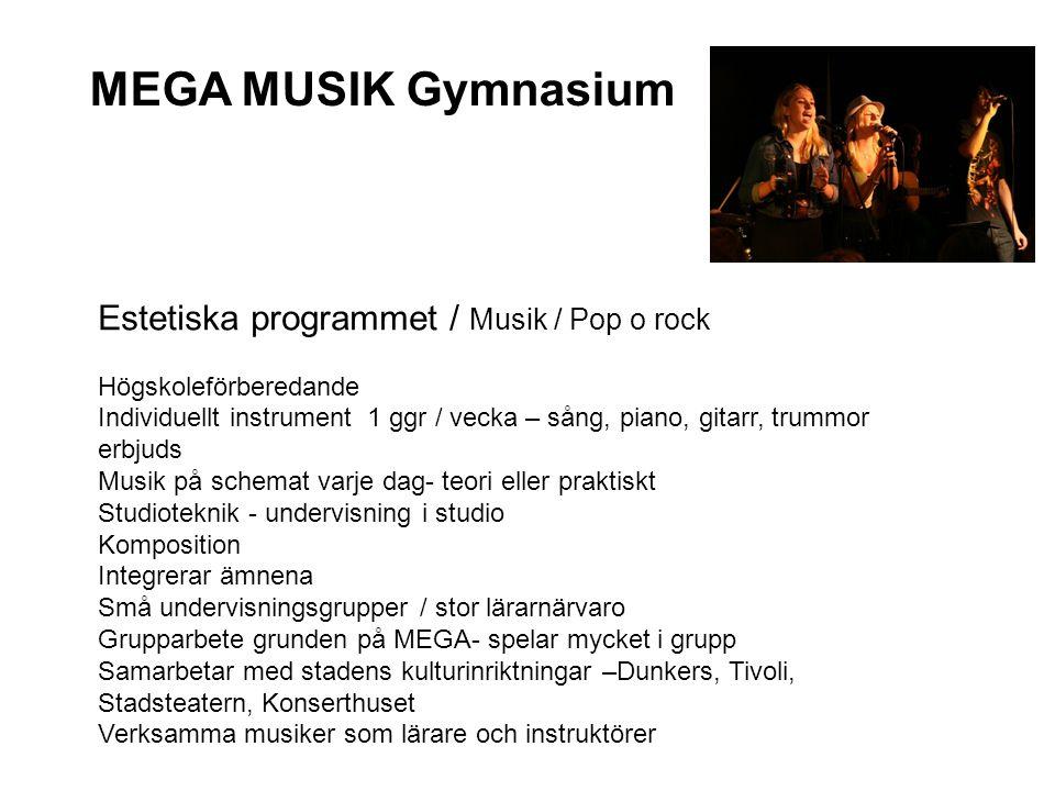 MEGA MUSIK Gymnasium Estetiska programmet / Musik / Pop o rock