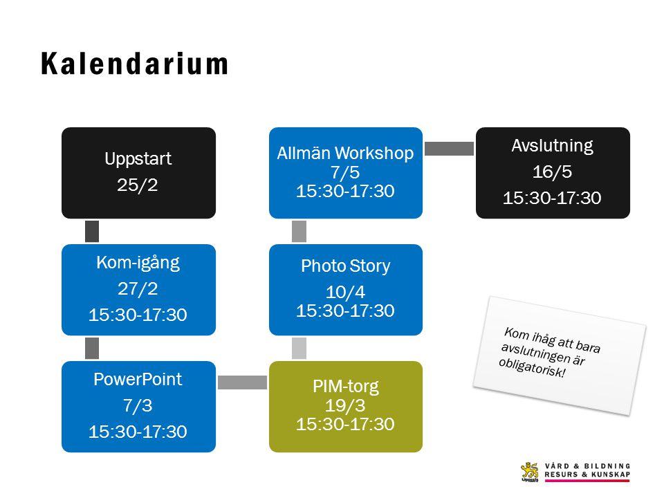Kalendarium Avslutning Allmän Workshop 7/5 15:30-17:30 Uppstart 16/5