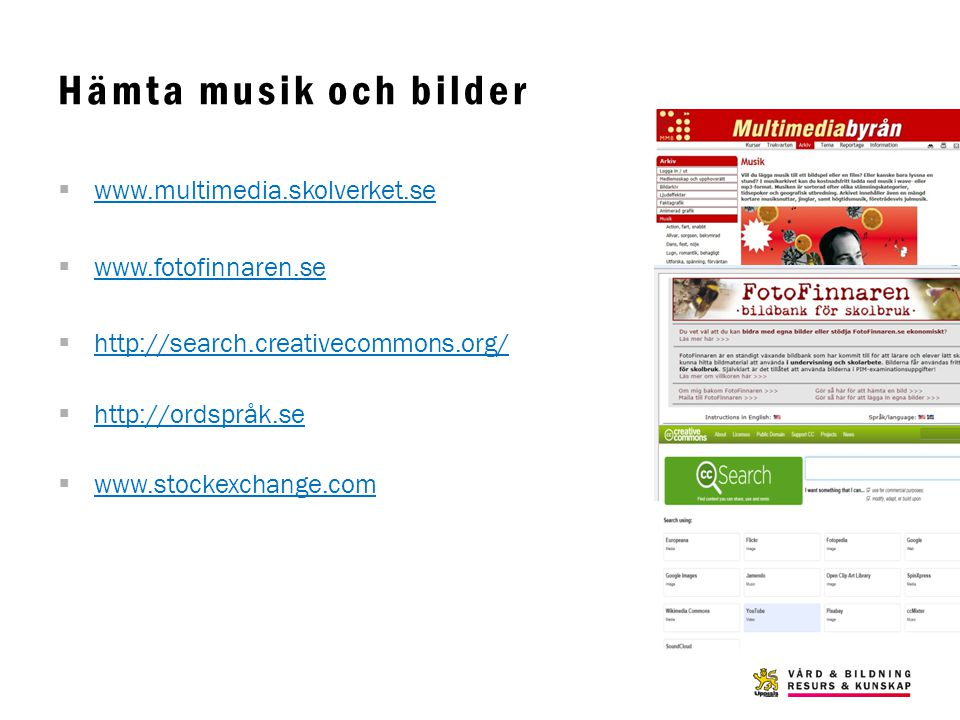 Hämta musik och bilder www.multimedia.skolverket.se