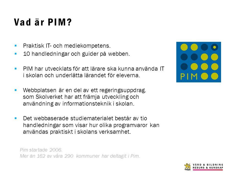 Vad är PIM Praktisk IT- och mediekompetens.