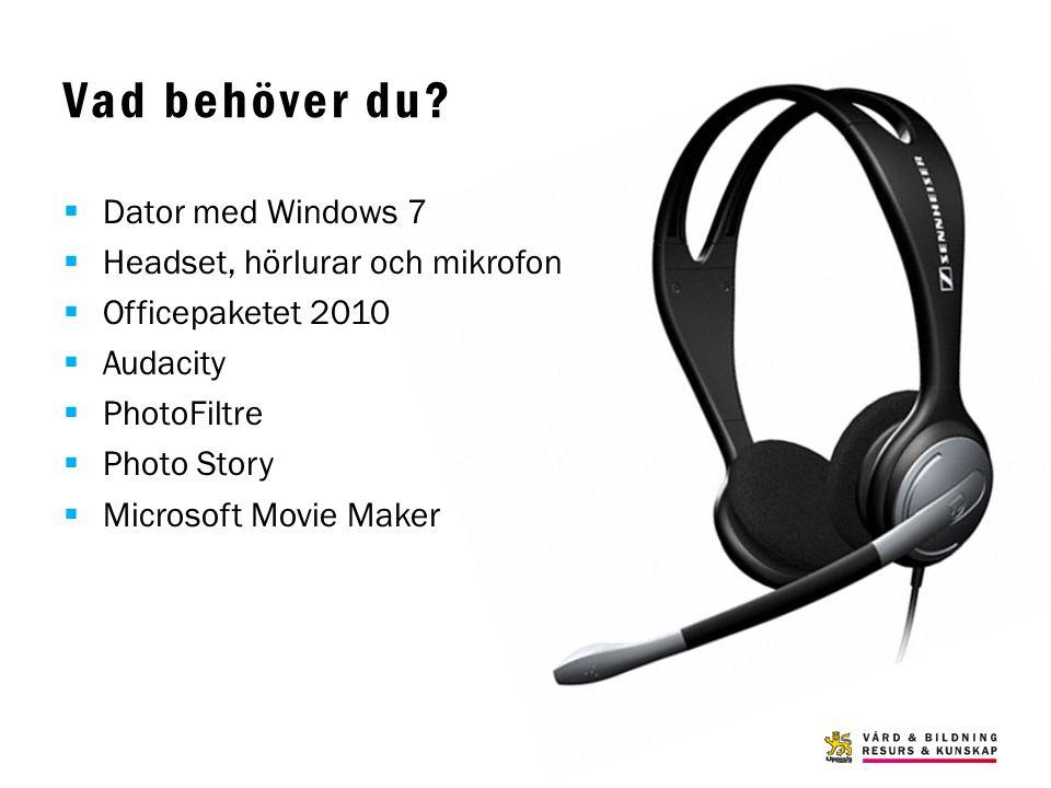 Vad behöver du Dator med Windows 7 Headset, hörlurar och mikrofon
