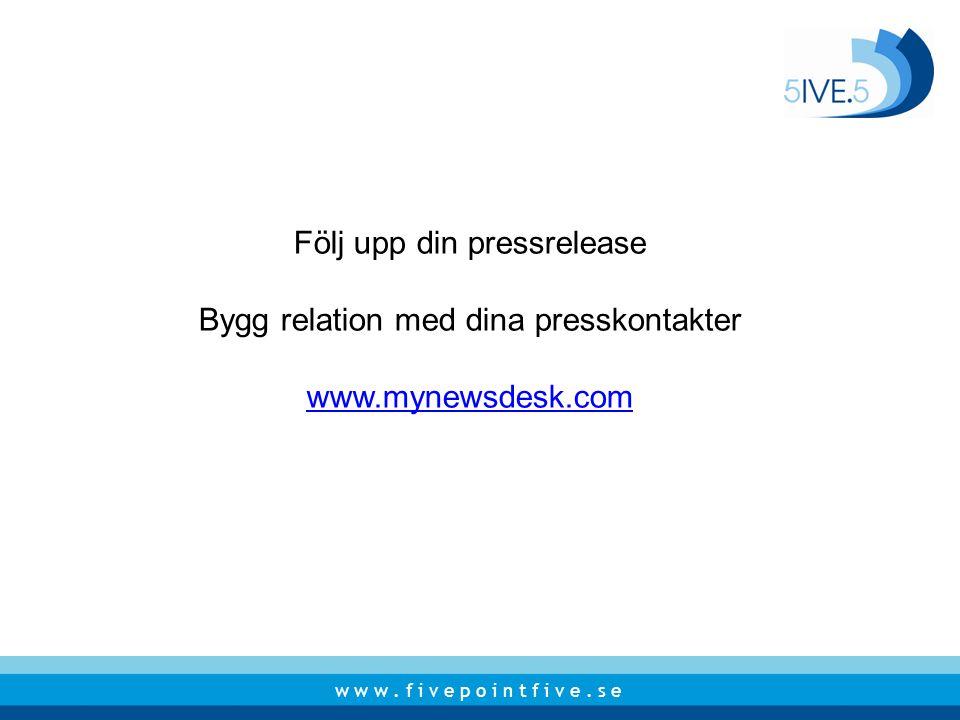 Följ upp din pressrelease Bygg relation med dina presskontakter
