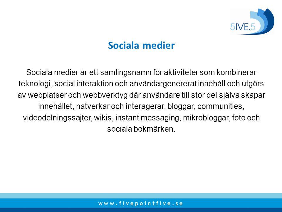 Sociala medier Sociala medier är ett samlingsnamn för aktiviteter som kombinerar.