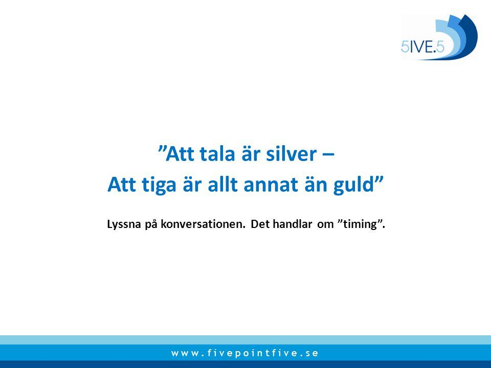 Att tala är silver – Att tiga är allt annat än guld