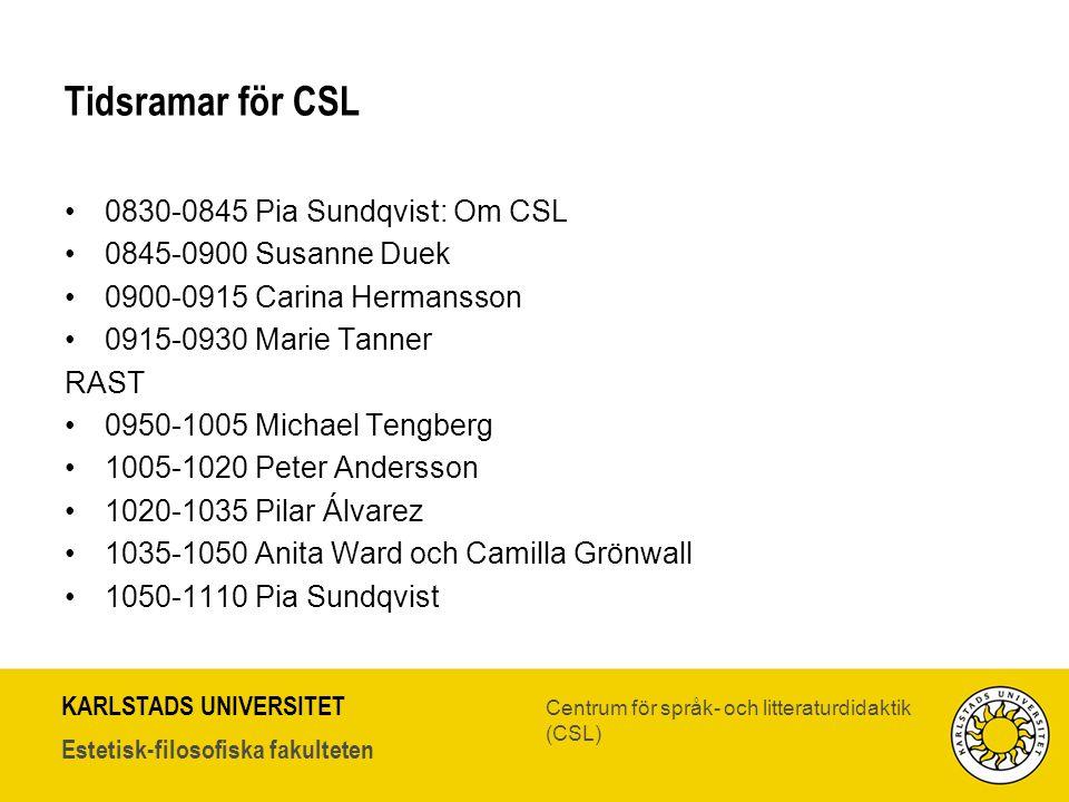 Tidsramar för CSL 0830-0845 Pia Sundqvist: Om CSL