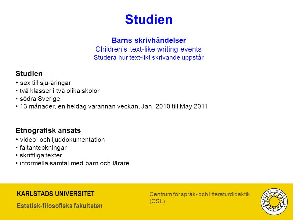 Studien Barns skrivhändelser Children's text-like writing events