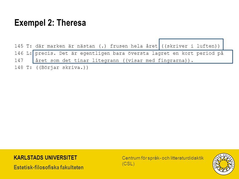 Exempel 2: Theresa