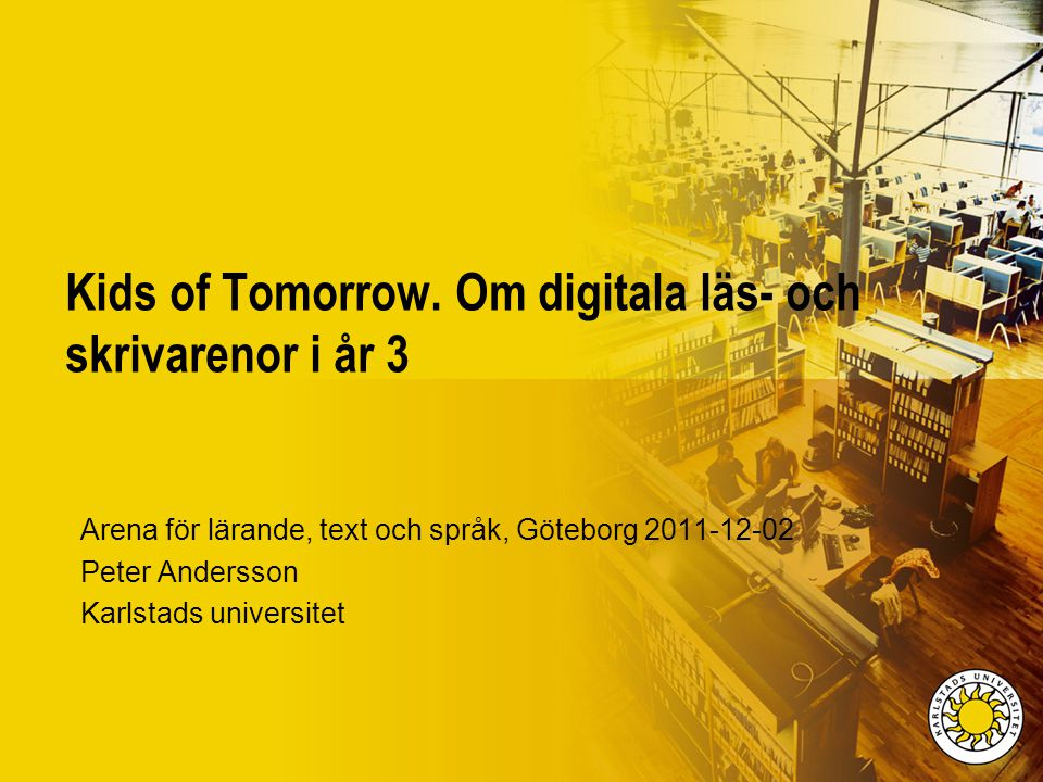 Kids of Tomorrow. Om digitala läs- och skrivarenor i år 3