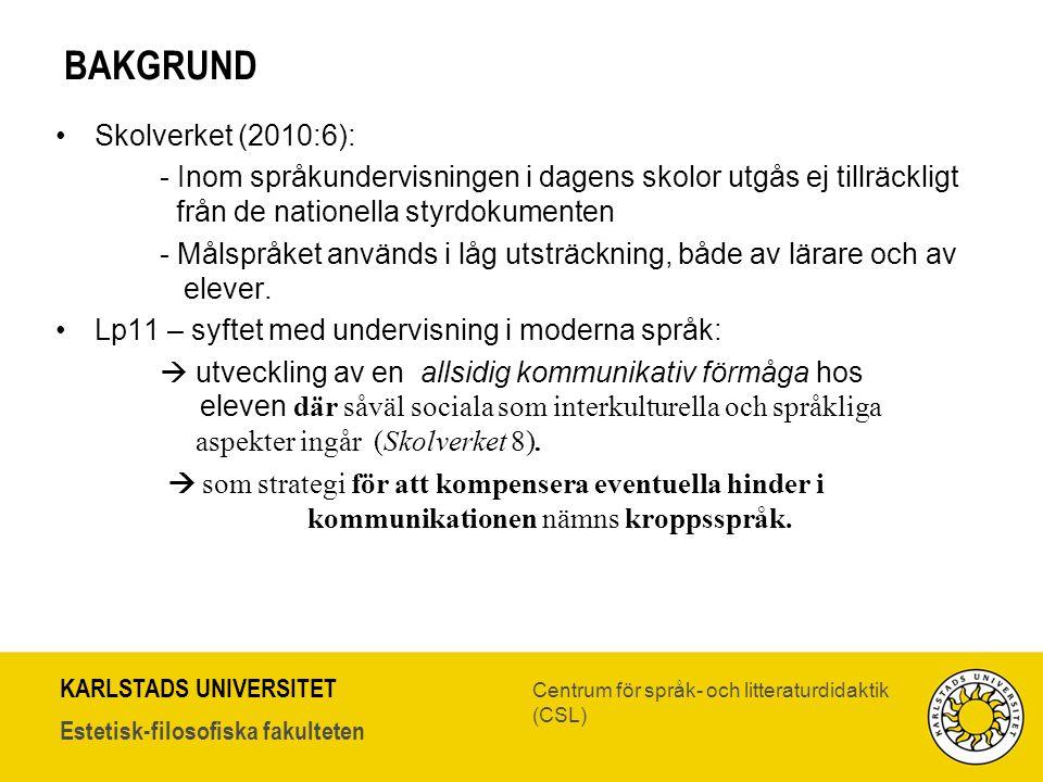 BAKGRUND Skolverket (2010:6):