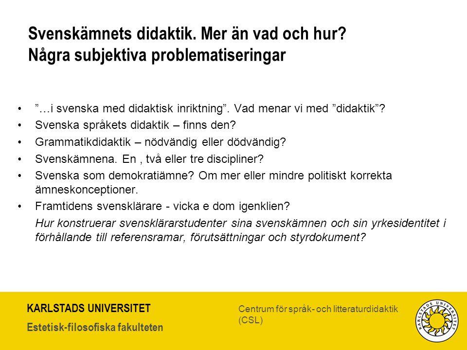 Svenskämnets didaktik. Mer än vad och hur