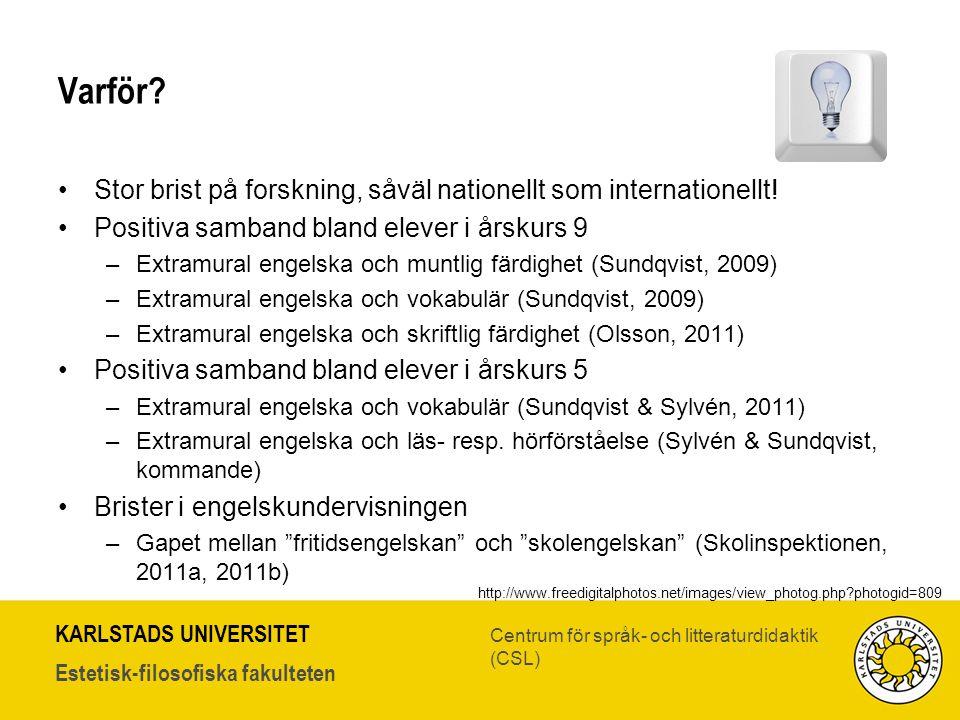 Varför Stor brist på forskning, såväl nationellt som internationellt!
