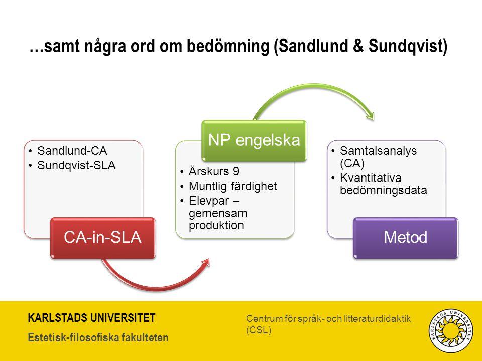 …samt några ord om bedömning (Sandlund & Sundqvist)