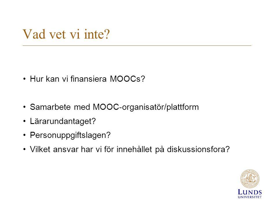 Vad vet vi inte Hur kan vi finansiera MOOCs