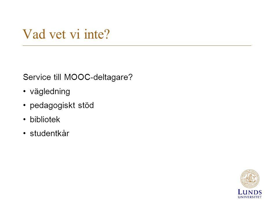 Vad vet vi inte Service till MOOC-deltagare vägledning