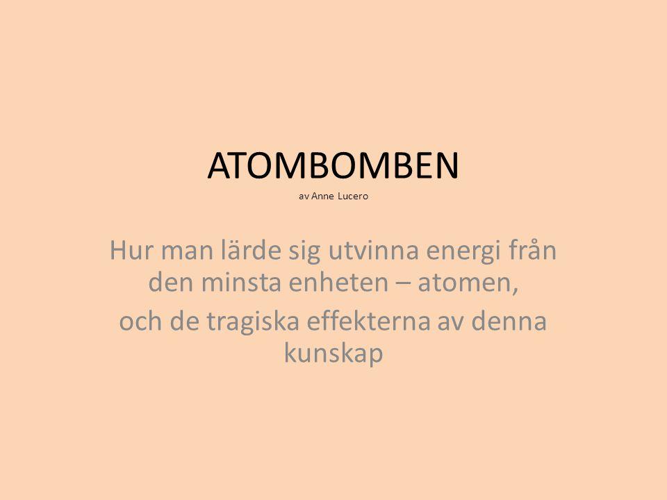 ATOMBOMBEN av Anne Lucero