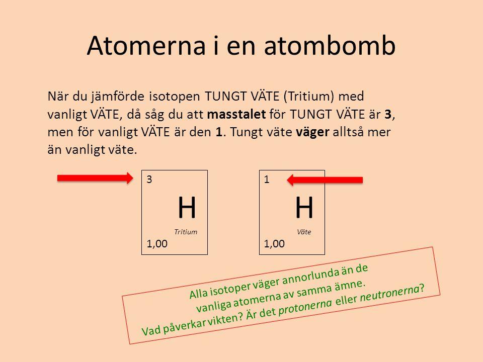 H H Atomerna i en atombomb