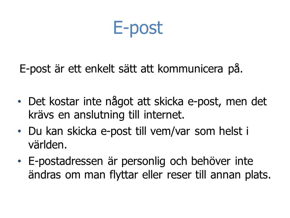 E-post E-post är ett enkelt sätt att kommunicera på.