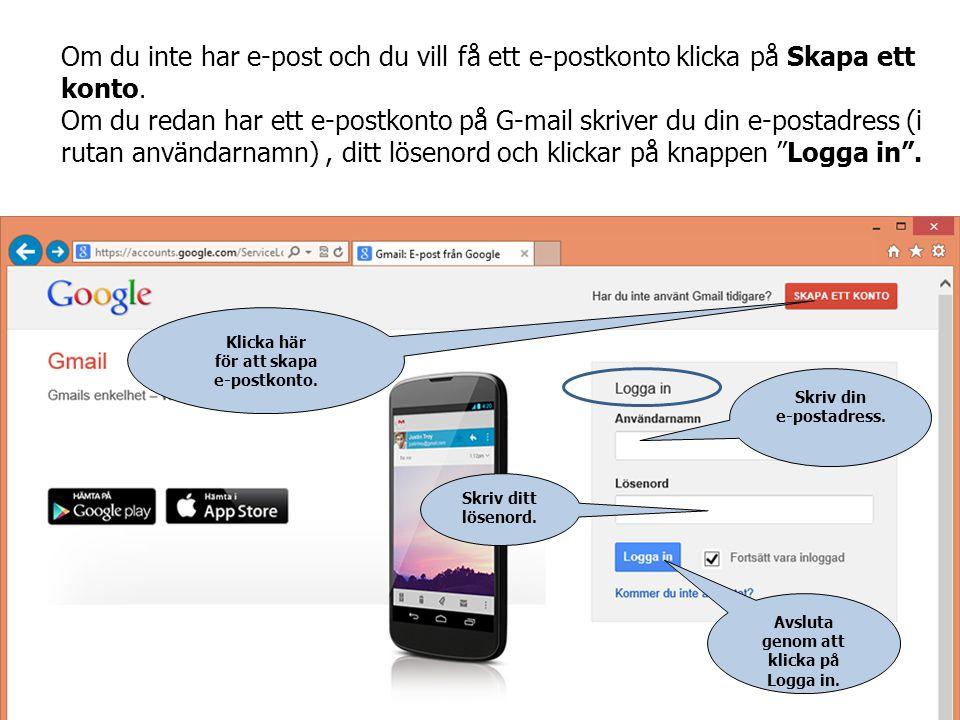 Om du inte har e-post och du vill få ett e-postkonto klicka på Skapa ett konto.