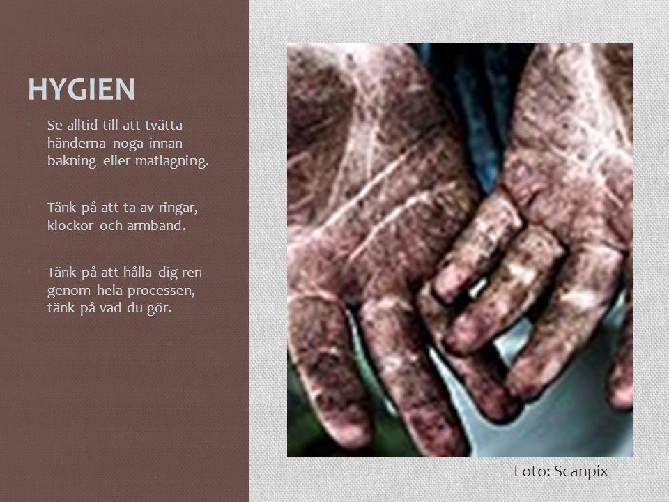 HYGIEN Se alltid till att tvätta händerna noga innan bakning eller matlagning. Tänk på att ta av ringar, klockor och armband.