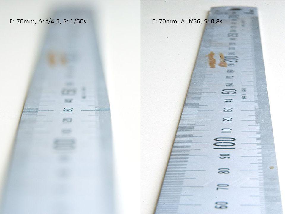 F: 70mm, A: f/4,5, S: 1/60s F: 70mm, A: f/36, S: 0,8s