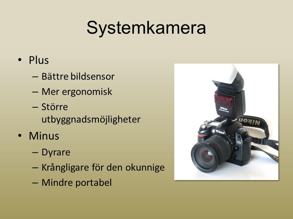 Systemkamera Plus Minus Bättre bildsensor Mer ergonomisk