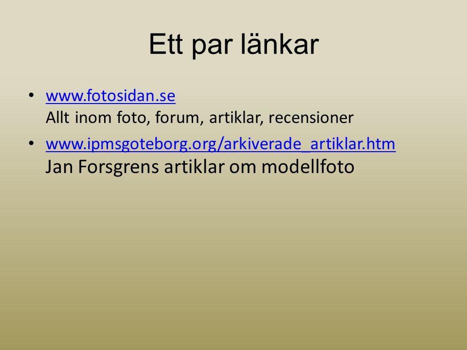 Ett par länkar www.fotosidan.se Allt inom foto, forum, artiklar, recensioner.