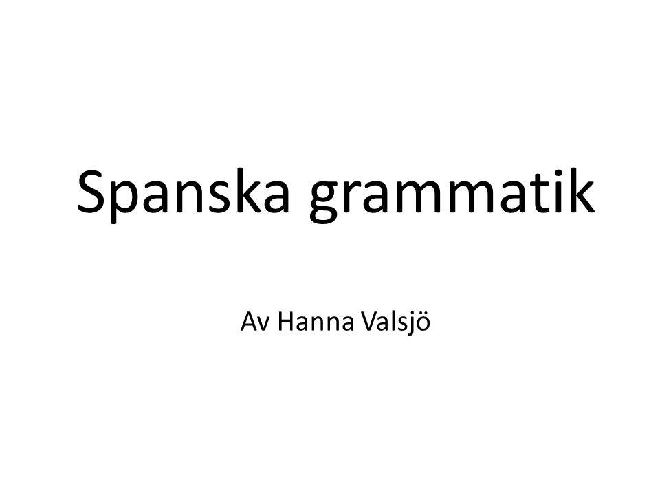 Spanska grammatik Av Hanna Valsjö