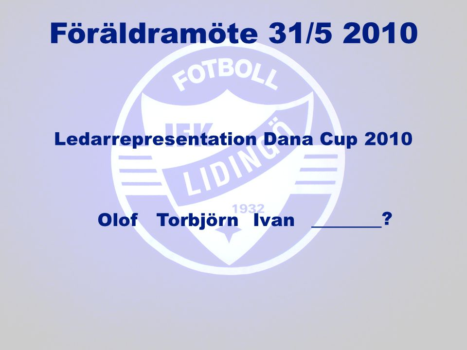Ledarrepresentation Dana Cup 2010