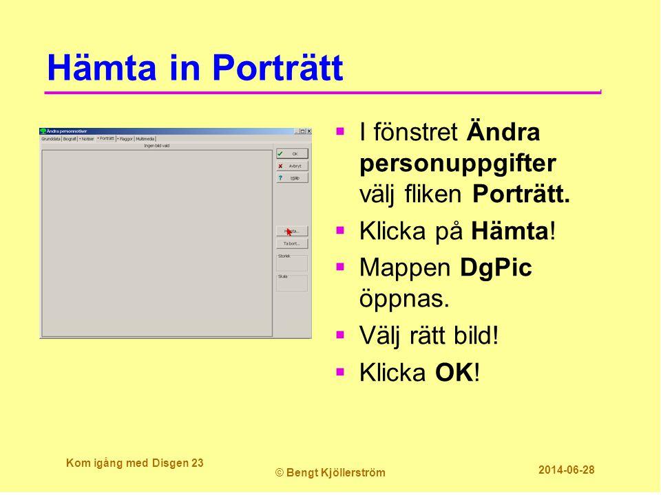 Hämta in Porträtt I fönstret Ändra personuppgifter välj fliken Porträtt. Klicka på Hämta! Mappen DgPic öppnas.