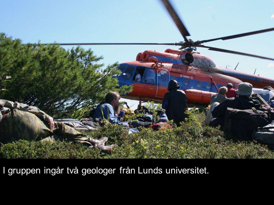 I gruppen ingår två geologer från Lunds universitet.