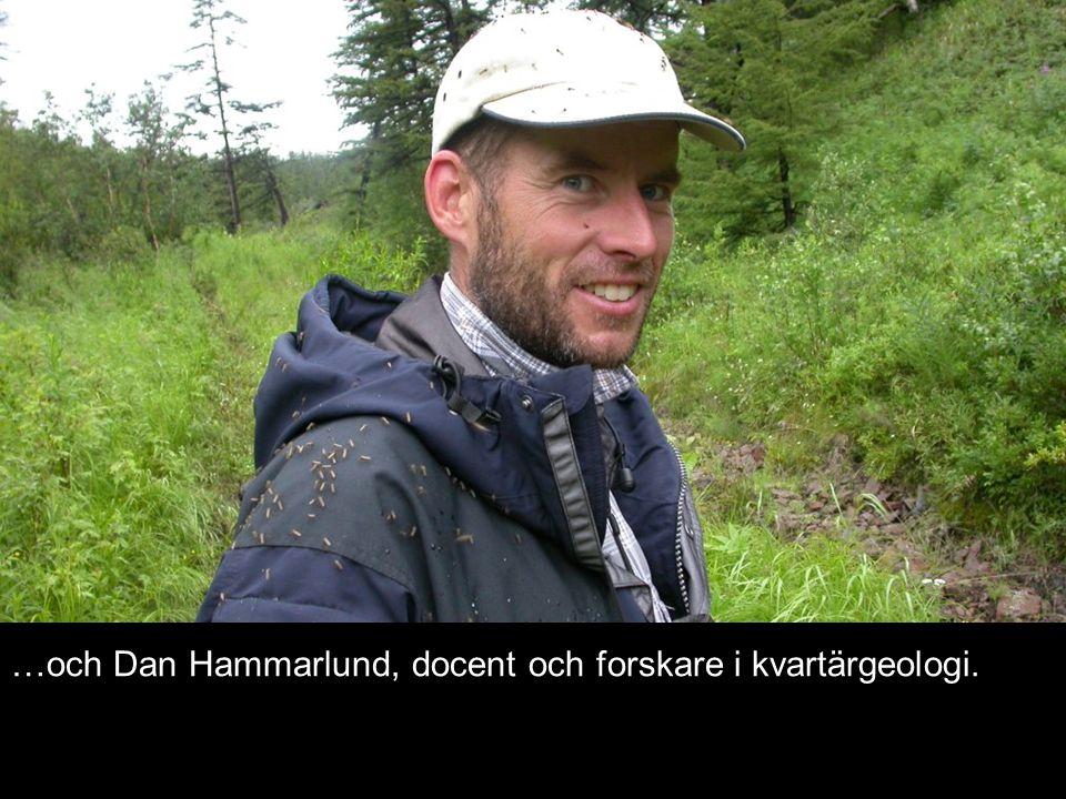 …och Dan Hammarlund, docent och forskare i kvartärgeologi.