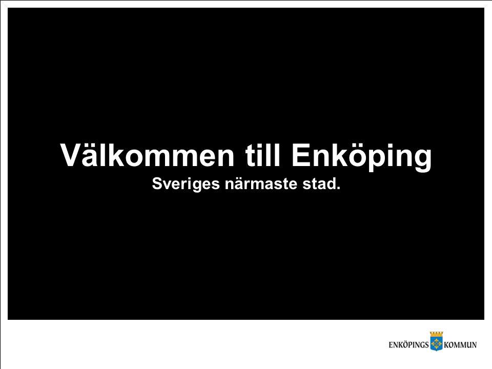 Välkommen till Enköping Sveriges närmaste stad.