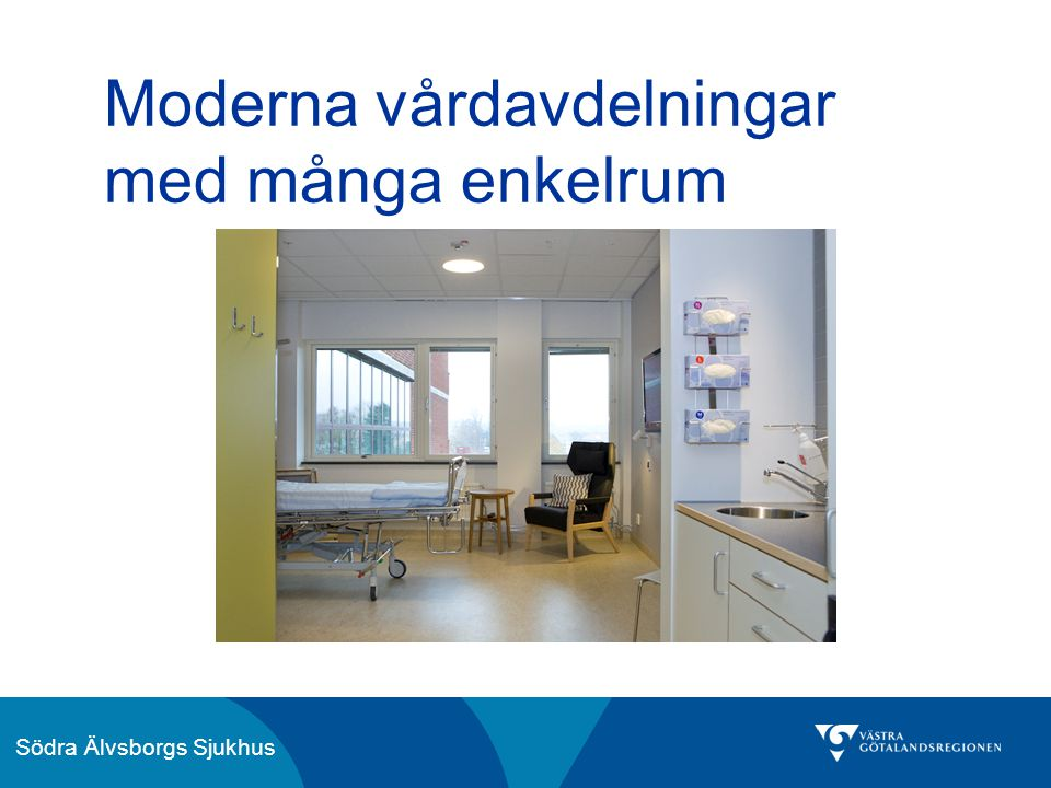 Moderna vårdavdelningar med många enkelrum
