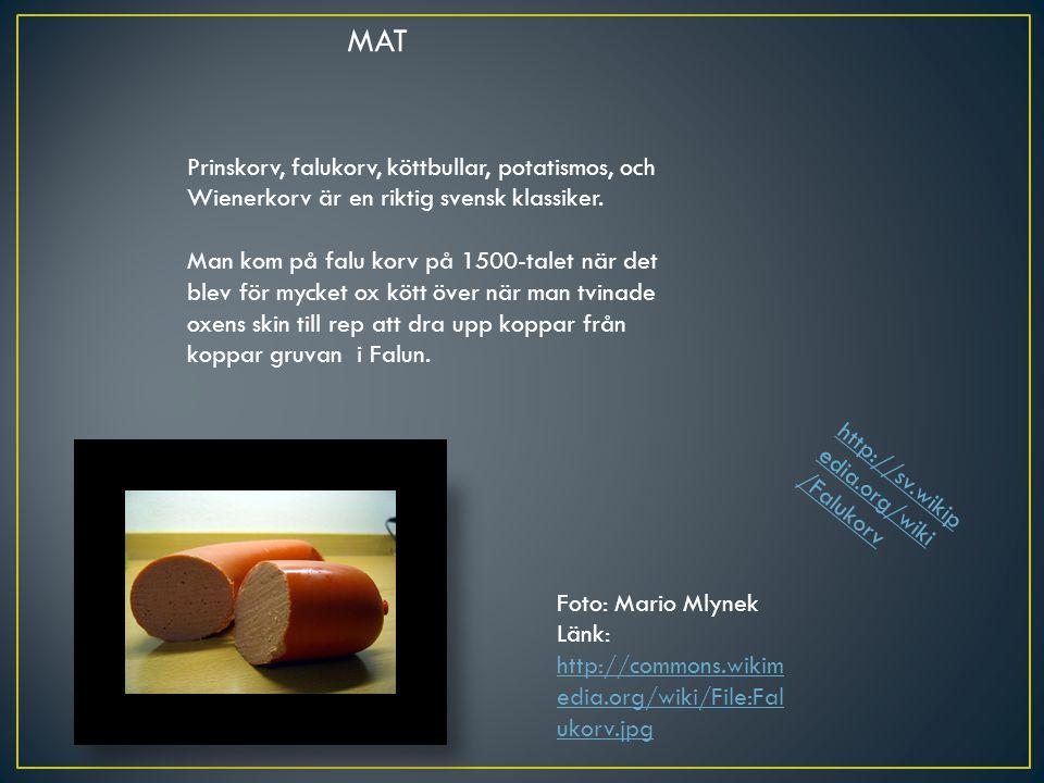 MAT Prinskorv, falukorv, köttbullar, potatismos, och Wienerkorv är en riktig svensk klassiker.
