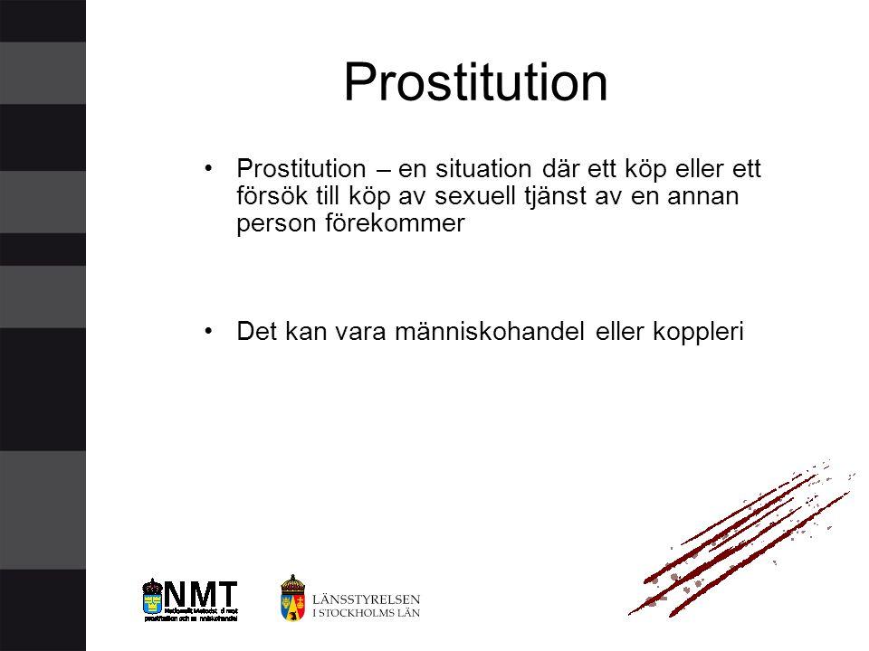 Prostitution Prostitution – en situation där ett köp eller ett försök till köp av sexuell tjänst av en annan person förekommer.