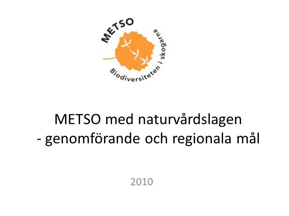 METSO med naturvårdslagen - genomförande och regionala mål