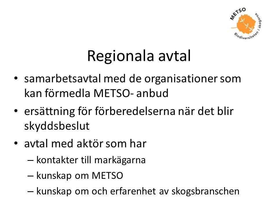 Regionala avtal samarbetsavtal med de organisationer som kan förmedla METSO- anbud. ersättning för förberedelserna när det blir skyddsbeslut.
