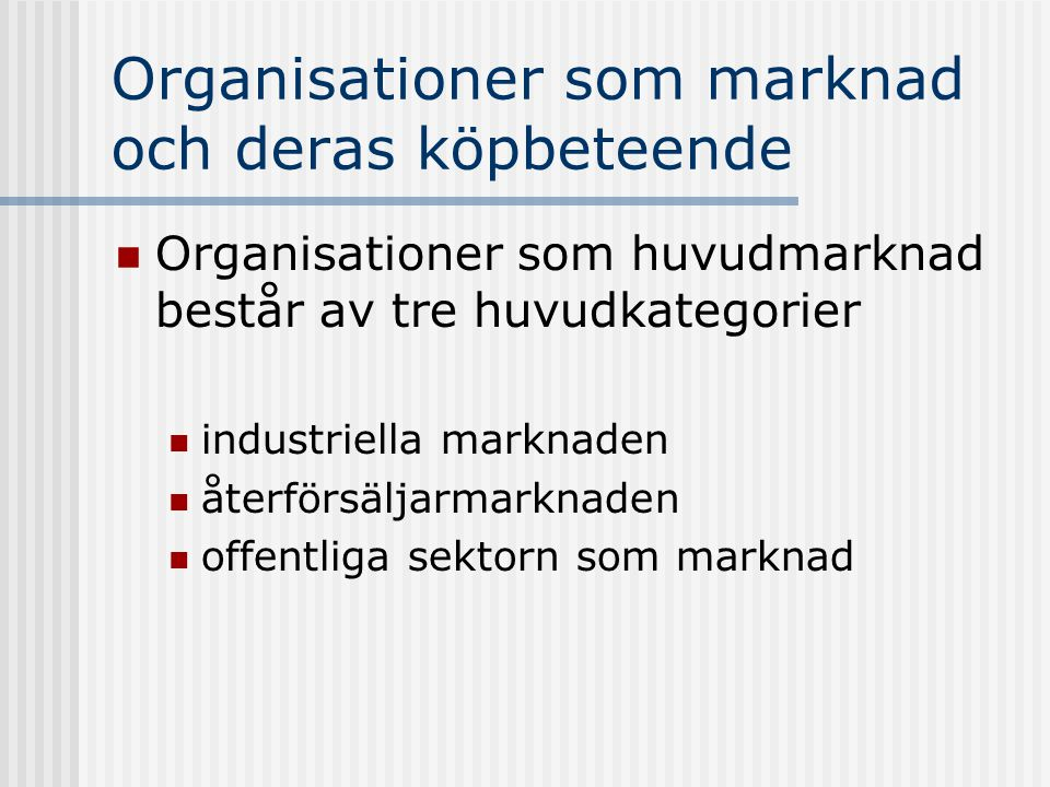 Organisationer som marknad och deras köpbeteende