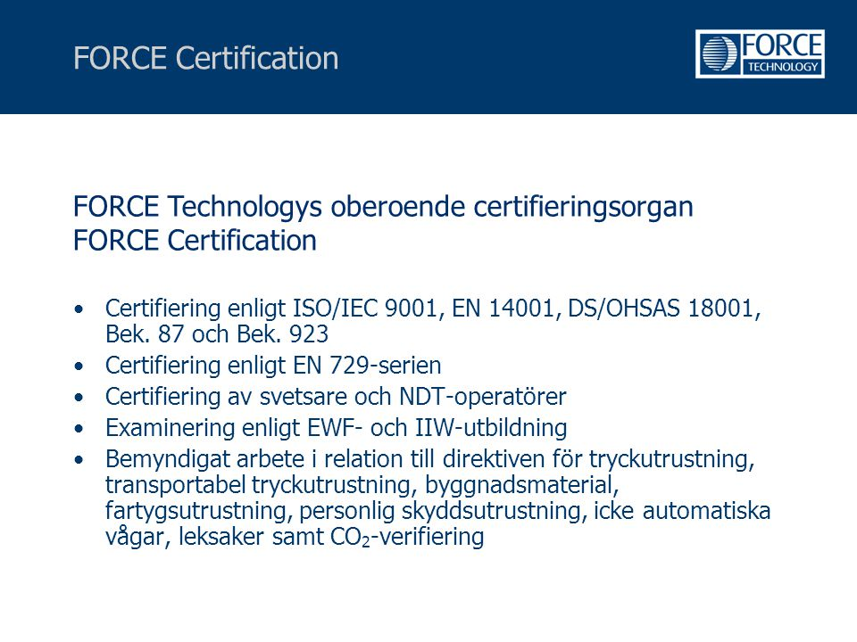 FORCE Certification FORCE Technologys oberoende certifieringsorgan FORCE Certification.