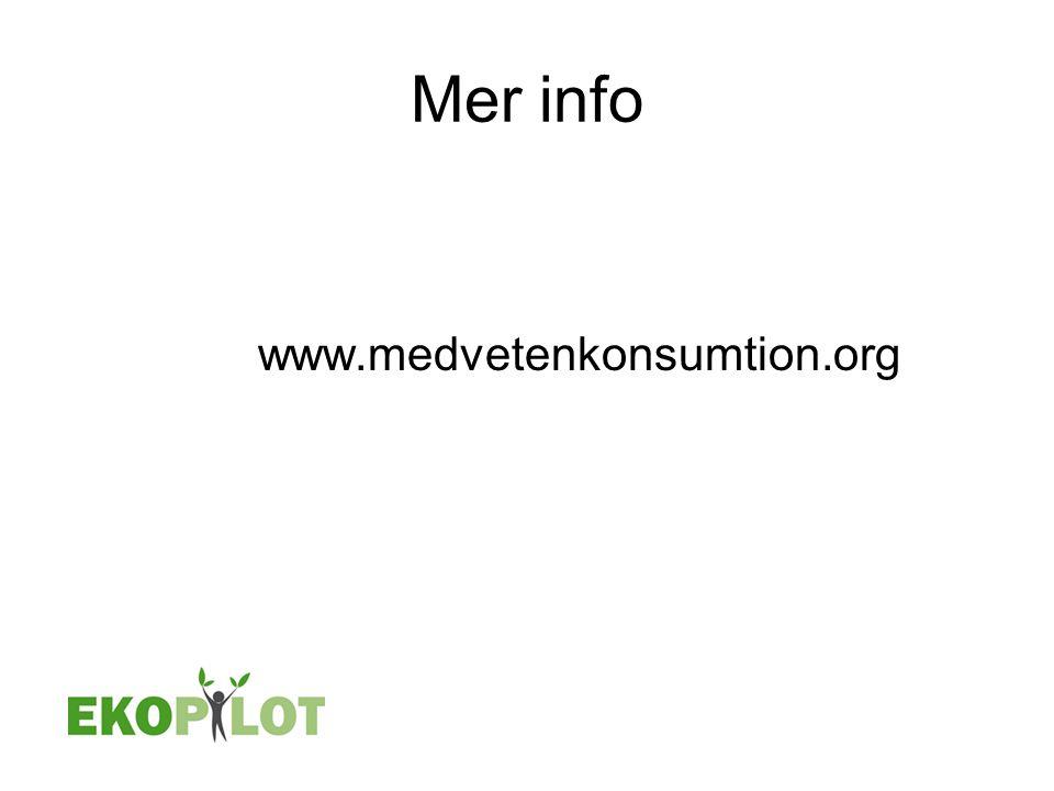 Mer info www.medvetenkonsumtion.org
