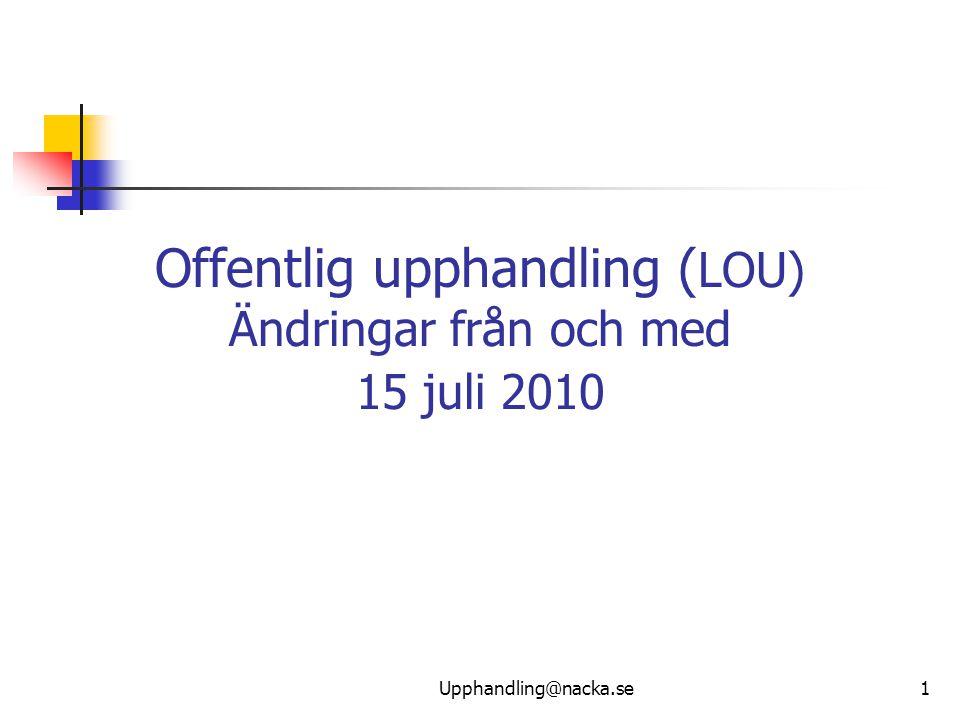 Offentlig upphandling (LOU) Ändringar från och med 15 juli 2010