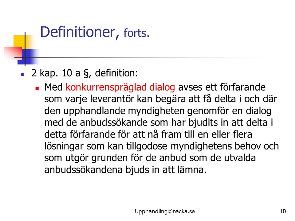 Definitioner, forts. 2 kap. 10 a §, definition: