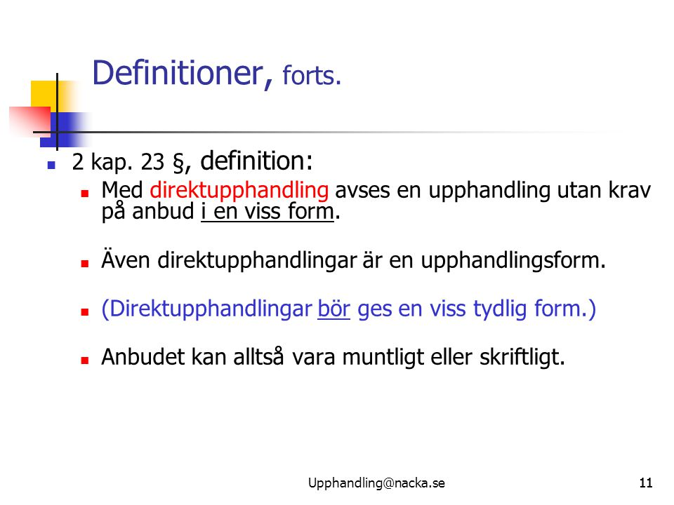 Definitioner, forts. 2 kap. 23 §, definition: