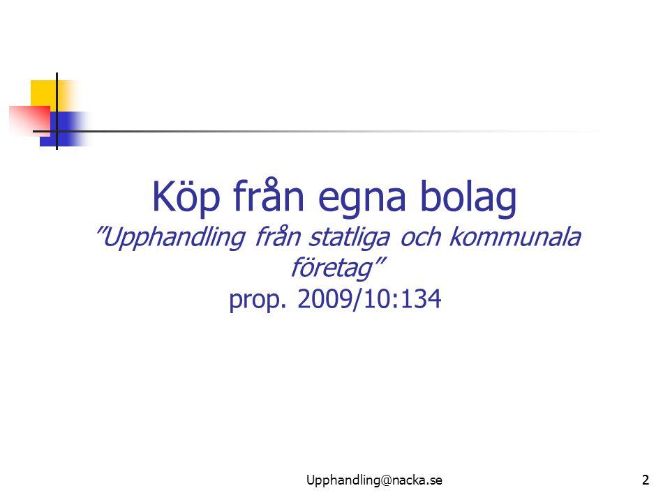 Köp från egna bolag Upphandling från statliga och kommunala företag prop. 2009/10:134