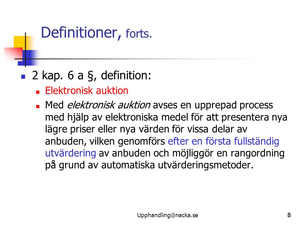 Definitioner, forts. 2 kap. 6 a §, definition: Elektronisk auktion